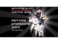 Part-time Promoter Position for Martial Arts club, £16 per hour registering people for a free trial