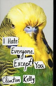 I HATE EVERYONE EXCEPT YOU BY CLINTON KELLY (THE CHEW) NEW