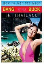 BOOK:  How to Get the Most Bang for Your Buck in Thailand Altona Meadows Hobsons Bay Area Preview