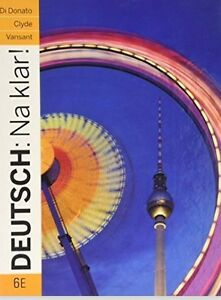 Deutsch: Na Klar! an Introductory German Course by Robert Di Don