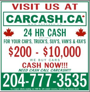 CarCash.ca $200-$10,000 CASH NOW FOR  SCRAP CARS 204-777-3535