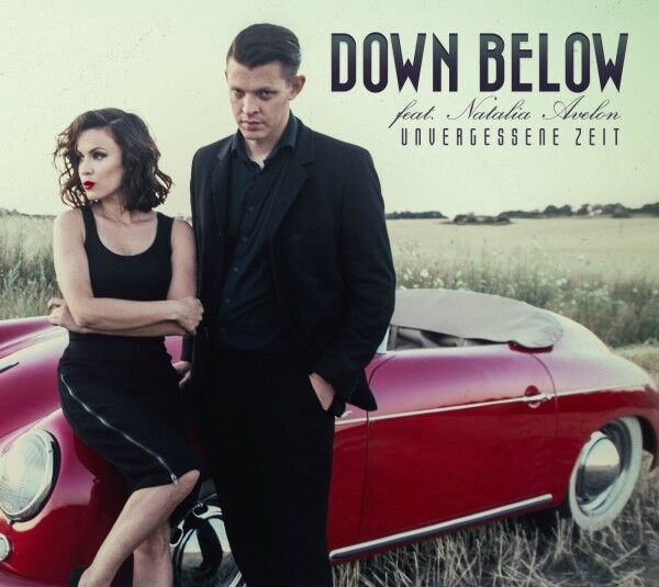 DOWN BELOW FEAT.NATALIA AVELON Unvergessene Zeit CD Digipack 2013