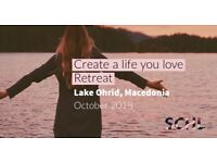 CREATE A LIFE YOU LOVE Retreat in the beautiful Macedonia. Time for change