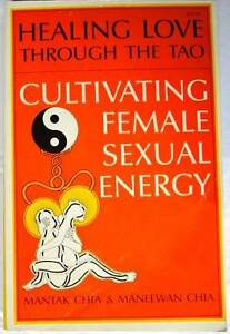 Healing Love Through The Tao: Cultivating Female Sexual Energy