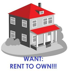 WANT: RENT TO OWN