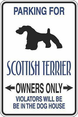 "*Aluminum* Parking For Scottish Terrier Owners Only 8""x12"" Metal Sign S338"