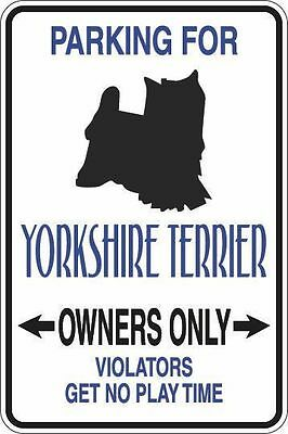 "Metal Sign Parking For Yorkshire Terrier Owners Only 8"" x 12"" Aluminum S365"