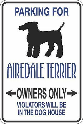"Metal Sign Parking For Airedale Terrier Owners Only 8"" x 12"" Aluminum S277"