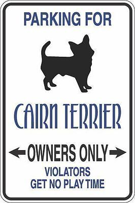 "*Aluminum* Parking For Cairn Terrier Owners Only 8""x12"" Metal Novelty Sign S294"