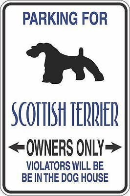 "Metal Sign Parking For Scottish Terrier Owners Only 8"" x 12"" Aluminum S338"