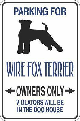 "*Aluminum* Parking For Wire Fox Terrier Owners Only 8""x12"" Metal Sign S345"