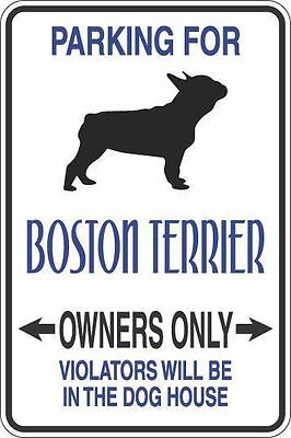 "Metal Sign Parking For Boston Terrier Owners Only 8"" x 12"" Aluminum S287"