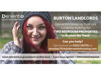 2 bed properties needed in Burton ASAP
