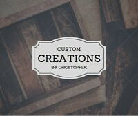 Custom Creations by Christopher