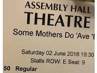 2 tickets some mothers do ave em