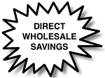 DIRECT WHOLESALE SAVINGS