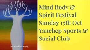 MIND BODY & SPIRIT FESTIVAL  Health and Wellness Yanchep 15th Oct Yanchep Wanneroo Area Preview