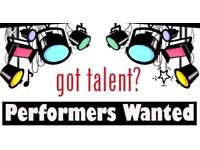 Wanted!!! Performers, dancers, acrobats...all talents needed