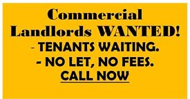 COMMERCIAL & RESIDENTIAL LANDLORDS WANTED!