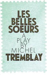 Les belles soeurs- A play by Michel Tremblay West Island Greater Montréal image 1