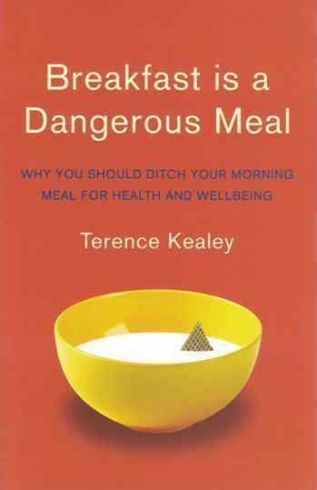 Breakfast Is A Dangerous Meal by Terence Kealey NEW