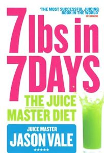 The Juice Master Diet: 7lbs in 7 days by Jason Vale New 2014 reprint edition