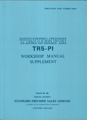 TRIUMPH TR5 PI FACTORY WORKSHOP MANUAL SUPPLEMENT (FOR USE WITH TR4 MANUAL)