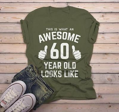 Men's Funny 60th Birthday T Shirt This Is What Awesome Sixty Year Old Looks Like
