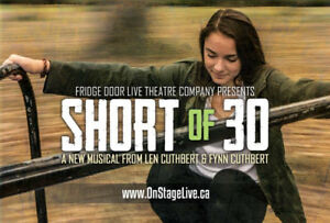SHORT OF 30: A New Musical:The Core Church Auditorium, Hamilton