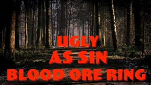 Ugly As Sin Blood Ore Ring Safe Easy Punish Others Send Justice Karma Pain