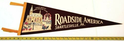 "ROADSIDE AMERICA SHARTLESVILLE PENNSYLVANIA PENNANT 27"" {D171}"