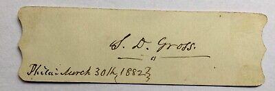 SAMUEL DAVID GROSS (1805  - 1884) famous American surgeon autograph RARE !