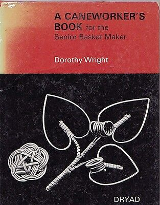 A CANEWORKERS BOOK FOR THE SENIOR BASKET MAKER DOROTHY WRIGHT DRYAD BASKETMAKING - Crafts For The Elderly