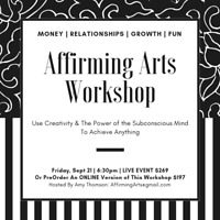 Affirming Arts™ Workshop ~ Creative Manifestation Event