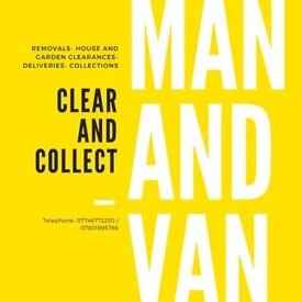 Man & Van . Clear & Collect. Removals House & Garden Clearances, Deliveries & Collections.