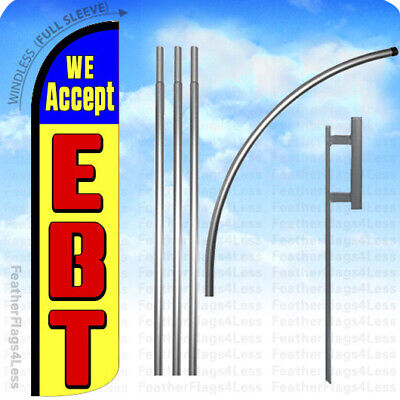 We Accept Ebt - Windless Swooper Flag 15 Kit Feather Banner Sign - Yz