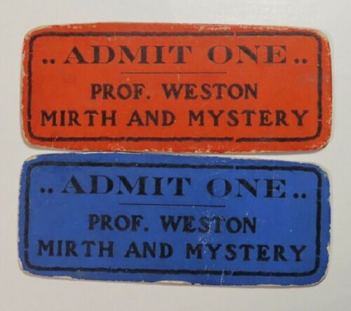 Two Vintage, Admit One Tickets... Prof. Weston Mirth and Mystery. Red & Blue