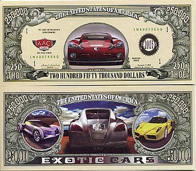 Exotic Car  250 000 Dollar Bill Fake Play Funny Money Novelty Note   Free Sleeve