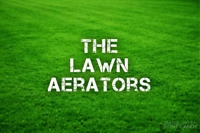 The Lawn Aerators. Aeration & Dethatching! Starting at $30.