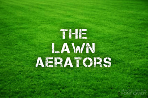 The Lawn Aerators. Aeration & Dethatching. Starting at $30.
