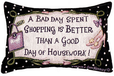 A Bad Day Shopping Better Than HouseworkThrow Pillow 9x12
