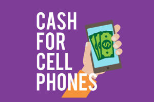 ★WANTED★I BUY CELL PHONES / CASH $$$