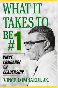 What It Takes to Be #1: Vince Lombardi on Leadership PaperbacK