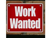 Work wanted can start immediately