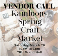 Kamloops Spring Craft Market!