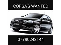 WANTED VAUXHALL CORSA,S ..CASH WAITING