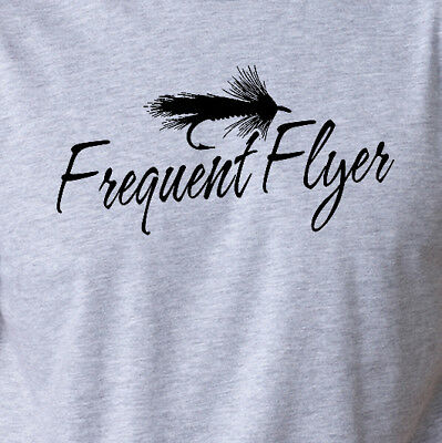 FREQUENT FLYER funny fly fishing season hunting camping vacation T-Shirt