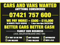 ALL CARS AND VANS WANTED SELL YOUR CAR TODAY