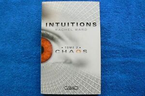 RACHEL WARD ( Série intuitions Tome 2 Chaos )
