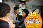 15 Gadgets to Keep the Family Happy on Summer Road Trips